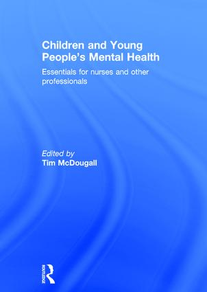 Children and Young People's Mental Health: Essentials for Nurses and Other Professionals, 1st Edition (Hardback) book cover