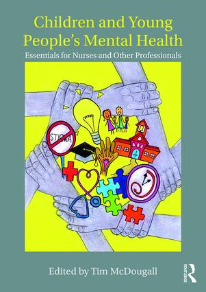 Children and Young People's Mental Health: Essentials for Nurses and Other Professionals book cover