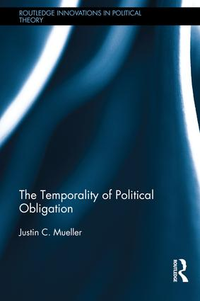The Temporality of Political Obligation: 1st Edition (Hardback) book cover