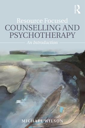 Resource Focused Counselling and Psychotherapy: An Introduction, 1st Edition (Paperback) book cover