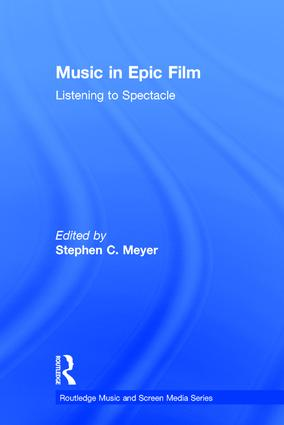 Music in Epic Film: Listening to Spectacle book cover