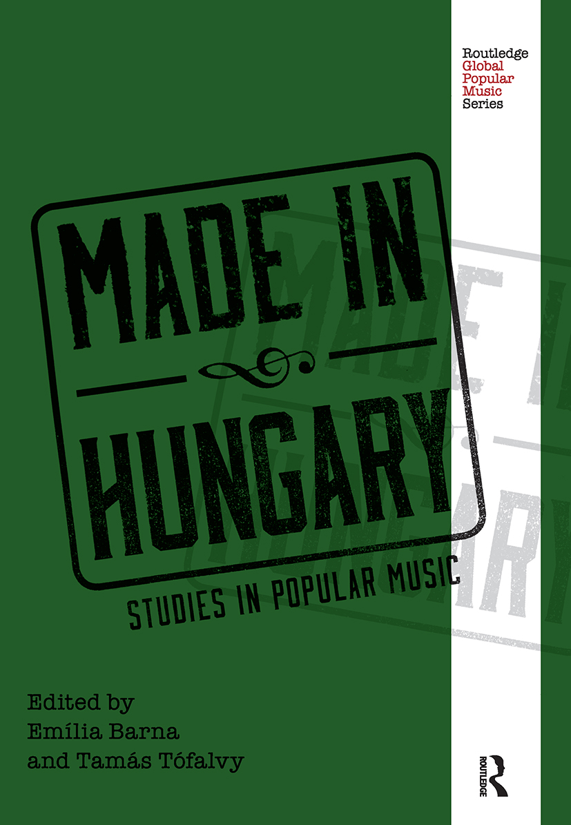 Made in Hungary: Studies in Popular Music, 1st Edition (Hardback) book cover