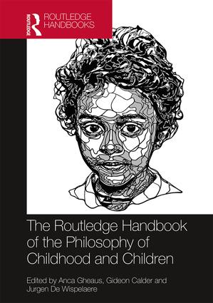 The Routledge Handbook of the Philosophy of Childhood and Children book cover