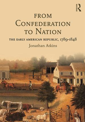 From Confederation to Nation: The Early American Republic, 1789-1848 (Paperback) book cover