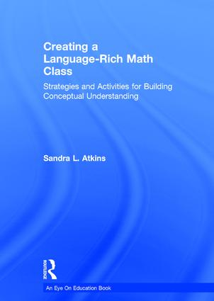 Creating a Language-Rich Math Class: Strategies and Activities for Building Conceptual Understanding, 1st Edition (Hardback) book cover