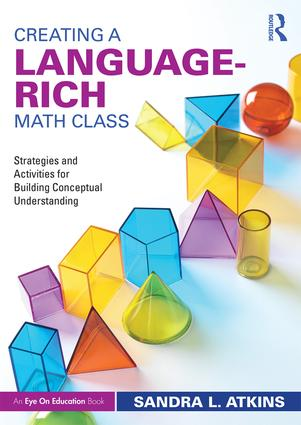 Creating a Language-Rich Math Class: Strategies and Activities for Building Conceptual Understanding, 1st Edition (Paperback) book cover
