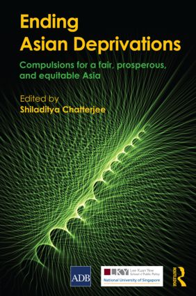 Ending Asian Deprivations: Compulsions for a Fair, Prosperous and Equitable Asia, 1st Edition (Paperback) book cover
