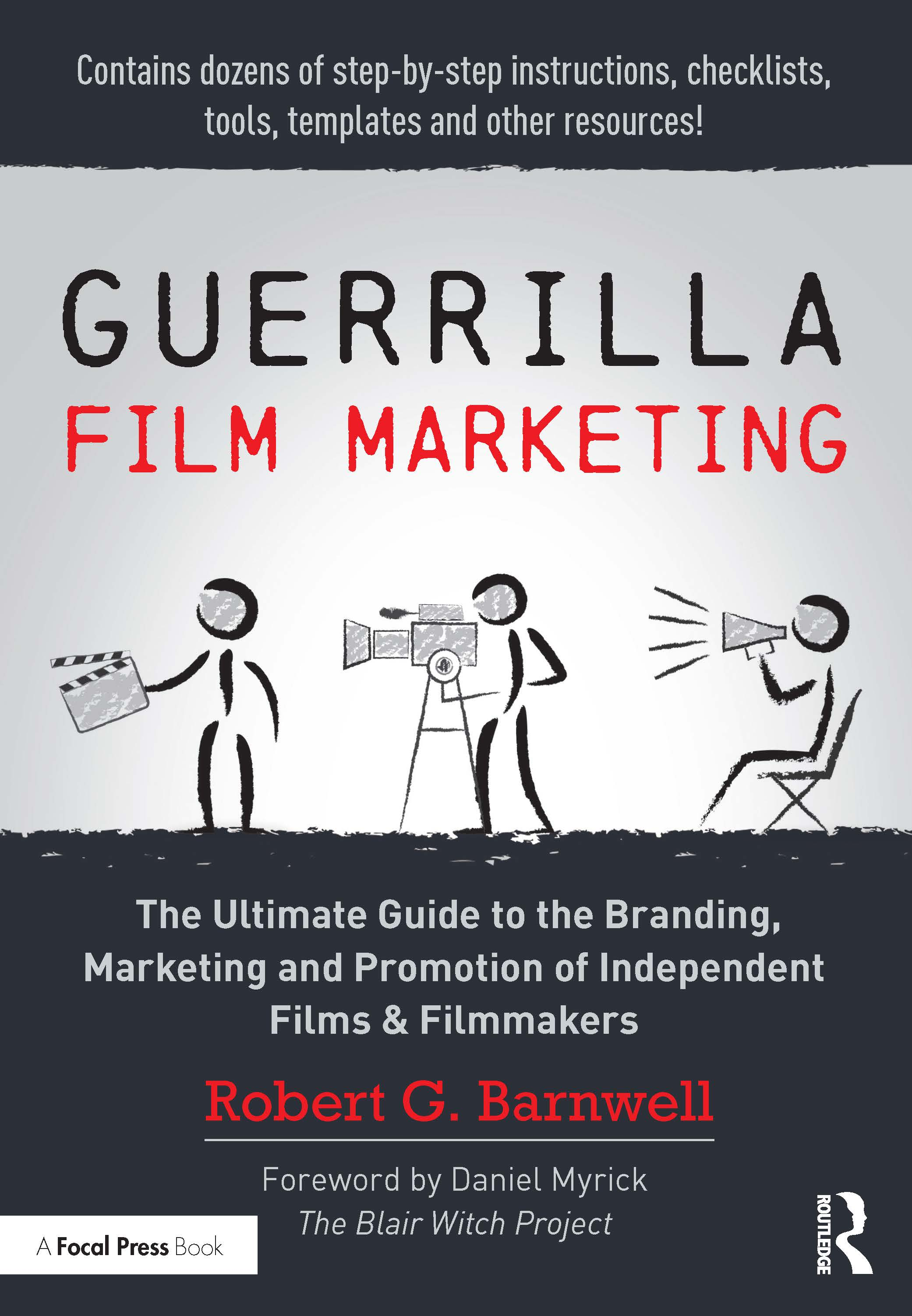 Guerrilla Film Marketing: The Ultimate Guide to the Branding, Marketing and Promotion of Independent Films & Filmmakers, 1st Edition (Paperback) book cover