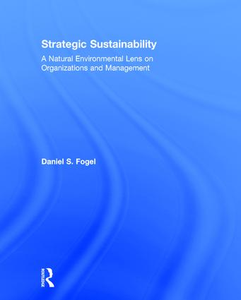 Strategic Sustainability: A Natural Environmental Lens on Organizations and Management book cover