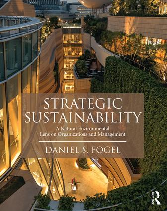 Strategic Sustainability: A Natural Environmental Lens on Organizations and Management, 1st Edition (Paperback) book cover