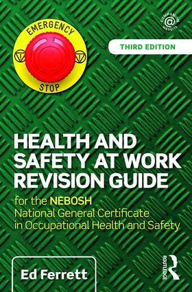 Health and Safety at Work Revision Guide: for the NEBOSH National General Certificate in Occupational Health and Safety book cover