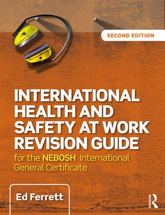 International Health and Safety at Work Revision Guide: for the NEBOSH International General Certificate in Occupational Health and Safety book cover
