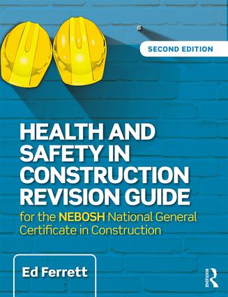 Health and Safety in Construction Revision Guide: for the NEBOSH National Certificate in Construction Health and Safety book cover