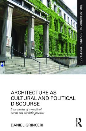Architecture as Cultural and Political Discourse: Case studies of conceptual norms and aesthetic practices book cover