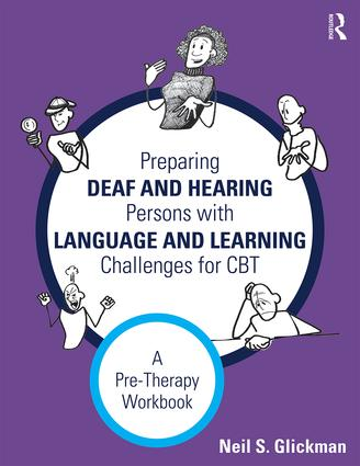 Preparing Deaf and Hearing Persons with Language and Learning Challenges for CBT: A Pre-Therapy Workbook book cover