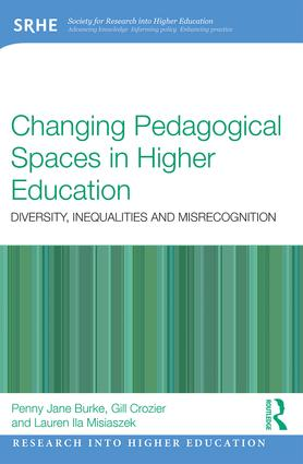 Changing Pedagogical Spaces in Higher Education: Diversity, inequalities and misrecognition book cover