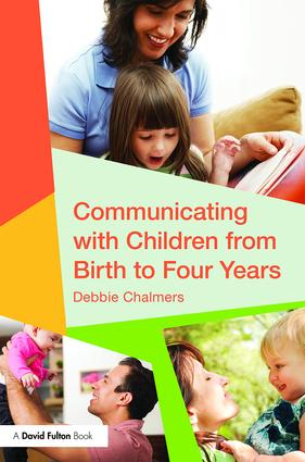 Communicating with Children from Birth to Four Years: 1st Edition (Paperback) book cover