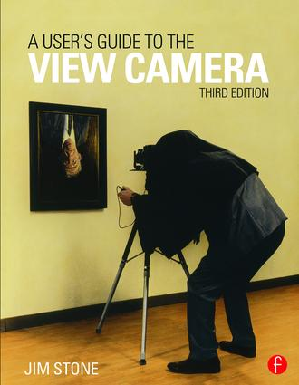 A User's Guide to the View Camera: Third Edition book cover