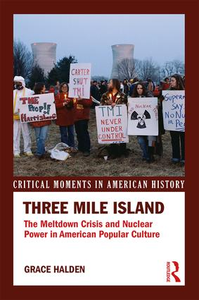 Three Mile Island: The Meltdown Crisis and Nuclear Power in American Popular Culture book cover