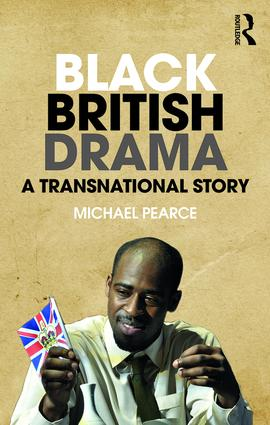 Black British Drama: A Transnational Story (Paperback) book cover