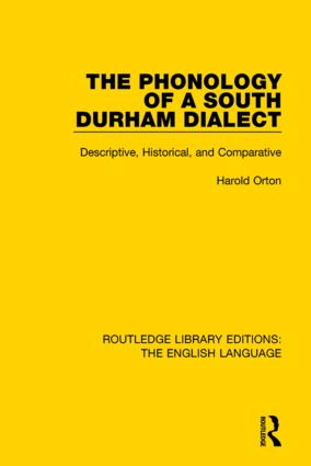 The Phonology of a South Durham Dialect: Descriptive, Historical, and Comparative, 1st Edition (Hardback) book cover