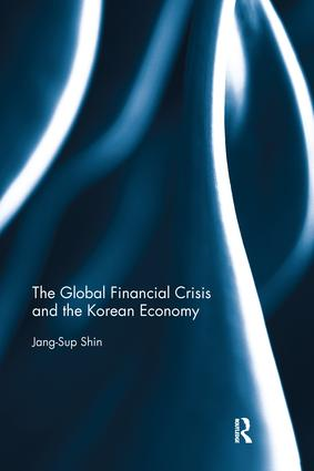 The Global Financial Crisis and the Korean Economy: 1st Edition (Paperback) book cover