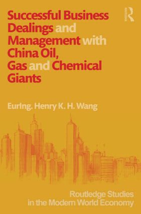 Successful Business Dealings and Management with China Oil, Gas and Chemical Giants: 1st Edition (Paperback) book cover