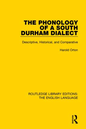 The Phonology of a South Durham Dialect: Descriptive, Historical, and Comparative book cover
