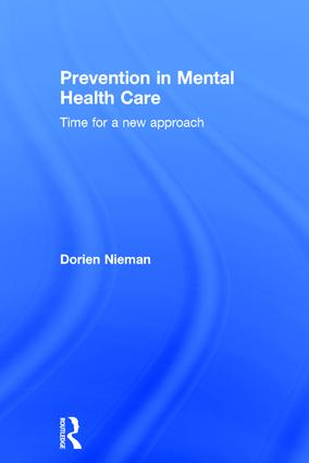 Prevention in Mental Health Care: Time for a new approach, 1st Edition (Hardback) book cover