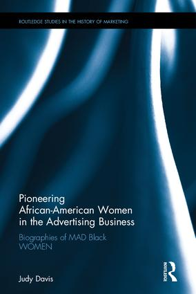 Pioneering African-American Women in the Advertising Business: Biographies of MAD Black WOMEN book cover