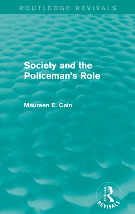 Society and the Policeman's Role (Routledge Revivals): 1st Edition (Paperback) book cover