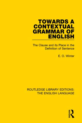 Towards a Contextual Grammar of English: The Clause and its Place in the Definition of Sentence book cover