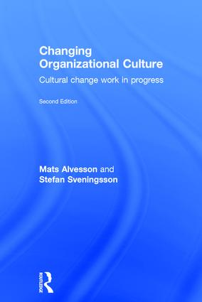 Changing Organizational Culture: Cultural Change Work in Progress, 2nd Edition (Hardback) book cover
