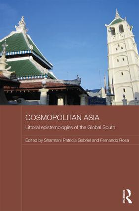 Cosmopolitan Asia: Littoral Epistemologies of the Global South book cover