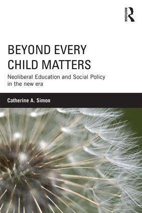 Beyond Every Child Matters: Neoliberal Education and Social Policy in the new era book cover