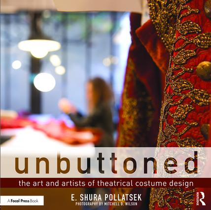 Unbuttoned: The Art and Artists of Theatrical Costume Design, 1st Edition (Paperback) book cover