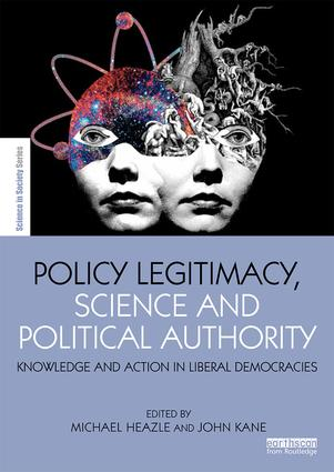 Policy Legitimacy, Science and Political Authority: Knowledge and action in liberal democracies book cover