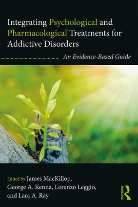 Integrating Psychological and Pharmacological Treatments for Addictive Disorders: An Evidence-Based Guide book cover