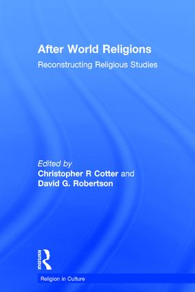 After World Religions: Reconstructing Religious Studies, 1st Edition (Hardback) book cover