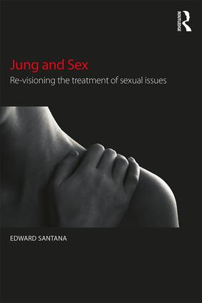 Jung and Sex: Re-visioning the treatment of sexual issues (Paperback) book cover