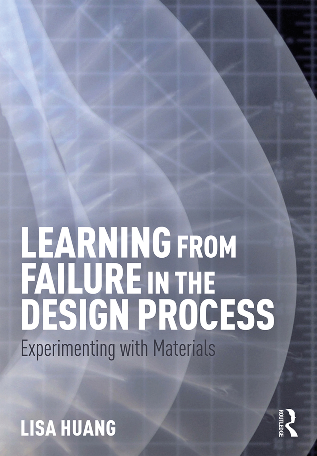 Learning from Failure in the Design Process: Experimenting with Materials book cover