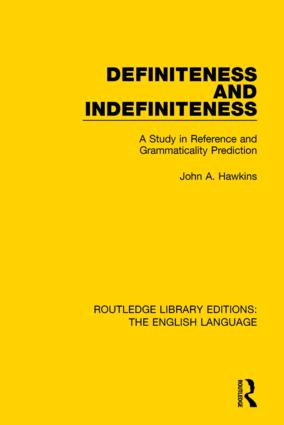 Definiteness and Indefiniteness: A Study in Reference and Grammaticality Prediction book cover