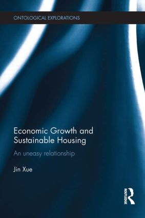 Economic Growth and Sustainable Housing: an uneasy relationship, 1st Edition (Paperback) book cover