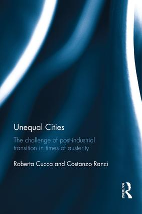 Unequal Cities: The Challenge of Post-Industrial Transition in Times of Austerity, 1st Edition (Hardback) book cover
