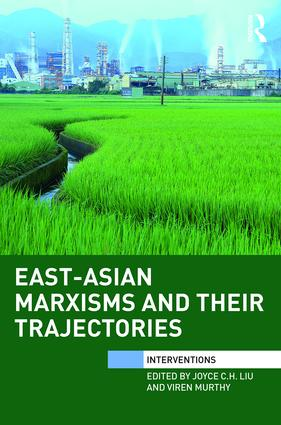 East-Asian Marxisms and Their Trajectories book cover