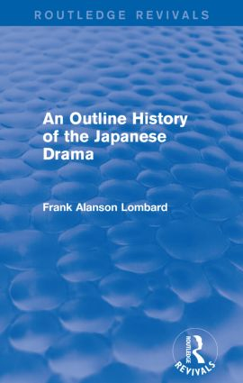 An Outline History of the Japanese Drama (Routledge Revivals) book cover