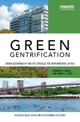 Green Gentrification: Urban sustainability and the struggle for environmental justice book cover