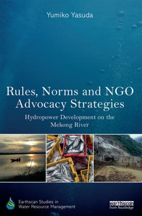 Rules, Norms and NGO Advocacy Strategies: Hydropower Development on the Mekong River book cover