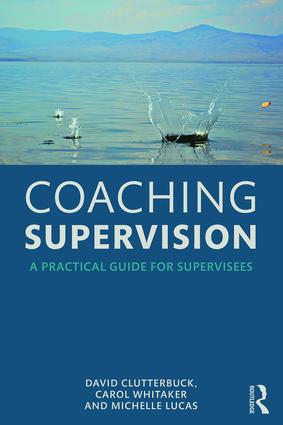 Coaching Supervision: A Practical Guide for Supervisees, 1st Edition (Paperback) book cover