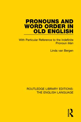 Pronouns and Word Order in Old English: With Particular Reference to the Indefinite Pronoun Man book cover